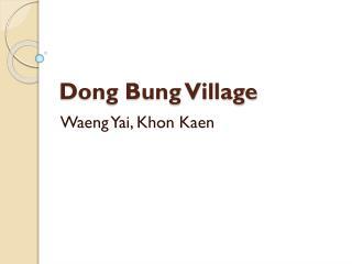 Dong Bung Village