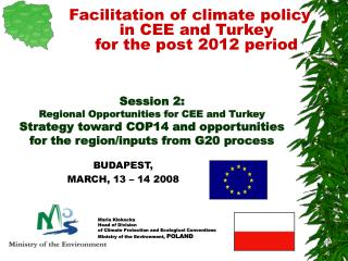 Facilitation of climate policy  in CEE and Turkey  for the post 2012 period