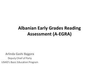 Albanian Early Grades Reading Assessment (A-EGRA)