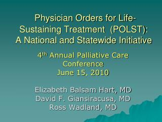 Physician Orders for Life-Sustaining Treatment  POLST:    A National and Statewide Initiative