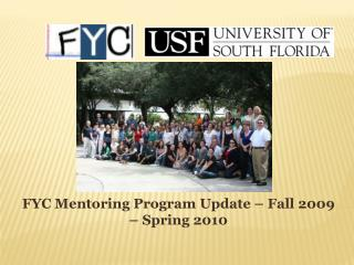 FYC Mentoring Program Update � Fall 2009 � Spring 2010