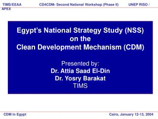 TIMS/EEAA                  CD4CDM- Second National Workshop (Phase II)          UNEP RISO / APEX