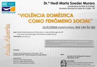 """""""VIOLÊNCIA DOMÉSTICA            COMO FENÔMENO SOCIAL"""""""