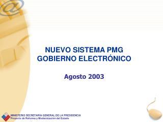 NUEVO SISTEMA PMG  GOBIERNO ELECTRÓNICO  Agosto 2003