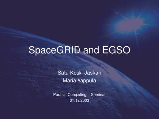 SpaceGRID and EGSO