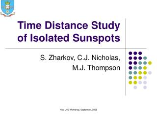 Time Distance Study of Isolated Sunspots