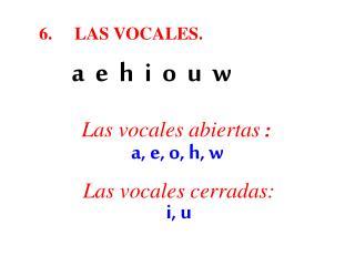 6.LAS VOCALES.