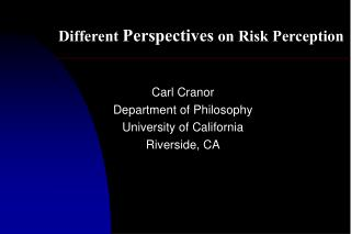 Different  Perspectives  on Risk Perception