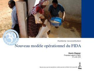 Nouveau mod�le op�rationnel du FIDA