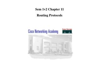Sem 1v2 Chapter 11 Routing Protocols