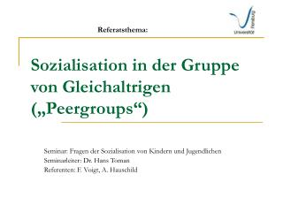 Sozialisation in der Gruppe von Gleichaltrigen   Peergroups