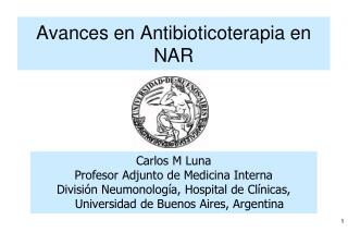 Avances en Antibioticoterapia en NAR