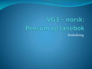 VG3 – norsk: Pensum og lærebok