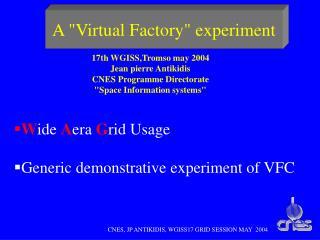"A ""Virtual Factory"" experiment"