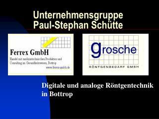 Unternehmensgruppe  Paul-Stephan Sch tte