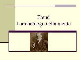 Freud L'archeologo della mente