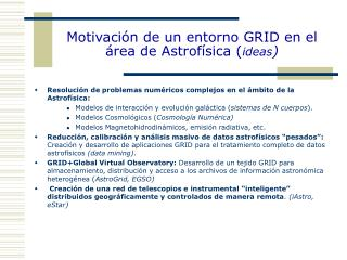Motivación de un entorno GRID en el área de Astrofísica ( ideas )