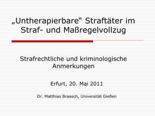 Erfurt, 20. Mai 2011 Dr. Matthias Braasch, Universität Gießen