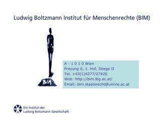 A - 1 0 1 0 Wien Freyung 6, 1. Hof, Stiege II  Tel. +43(1)4277/27420 Web: bim.lbg.ac.at/