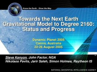 Towards the Next Earth  Gravitational Model to Degree 2160: Status and Progress