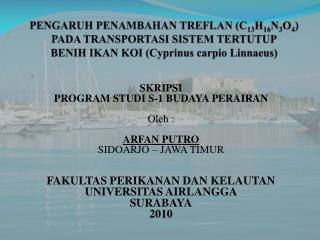 SKRIPSI PROGRAM STUDI S-1 BUDAYA PERAIRAN Oleh : ARFAN PUTRO SIDOARJO – JAWA TIMUR