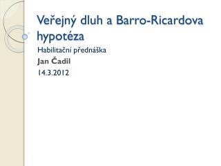 Veřejný dluh a  Barro - Ricardova  hypotéza