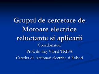 Grupul de cercetare de Motoare electrice reluctante si aplicatii