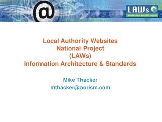 Local Authority Websites  National Project (LAWs) Information Architecture & Standards