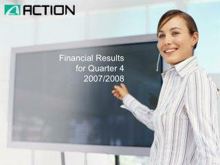 Financial Results  for Quarter 4  2007/2008