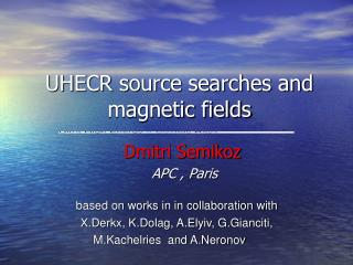 UHECR source searches and  magnetic fields