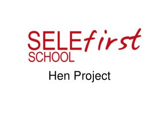 Hen Project