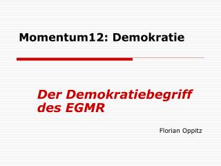 Momentum12: Demokratie