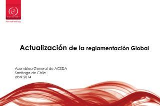 Actualización  de la  reglamentación  Global