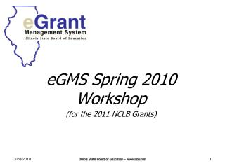 eGMS Spring 2010 Workshop (for the 2011 NCLB Grants)