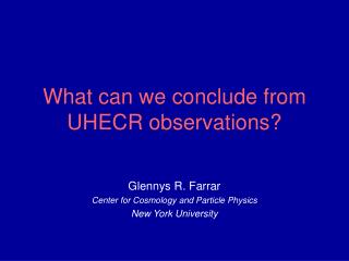 What can we conclude from UHECR observations?