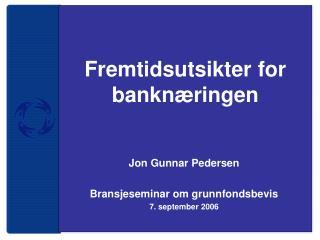 Fremtidsutsikter for bankn�ringen