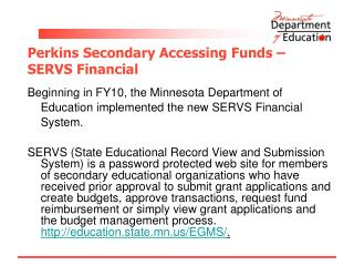 Perkins Secondary Accessing Funds –  SERVS Financial