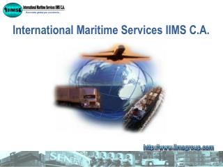 International Maritime Services IIMS C.A.