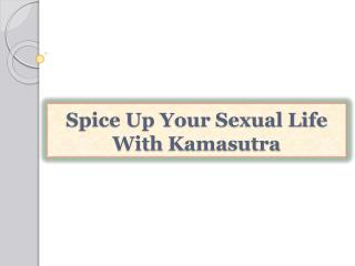 Spice Up Your Sexual Life With Kamasutra