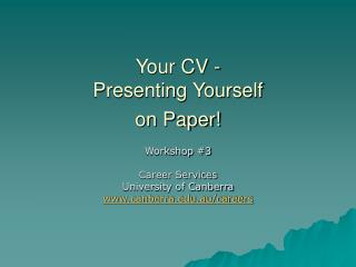 Your CV -   Presenting Yourself  on Paper