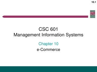 CSC 601 Management Information Systems