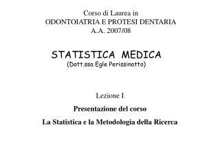 STATISTICA  MEDICA (Dott.ssa Egle Perissinotto)