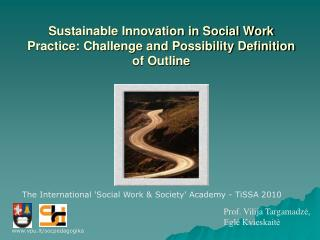 Sustainable Innovation in Social Work Practice: Challenge and Possibility Definition of Outline