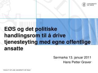 EØS og det politiske  handlingsrom  til å drive tjenesteyting med egne offentlige ansatte
