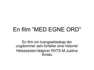 """En film """"MED EGNE ORD"""""""