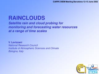RAINCLOUDS Satellite rain and cloud probing for  monitoring and forecasting water resources