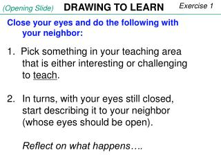 Close your eyes and do the following with your neighbor: