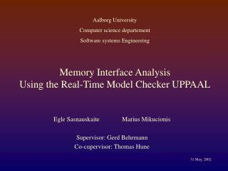 Memory Interface Analysis  Using the Real-Time Model Checker UPPAAL