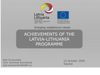 ACHIEVEMENTS OF THE  LATVIA-LITHUANIA PROGRAMME