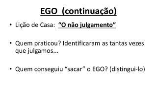 EGO  (continuação)